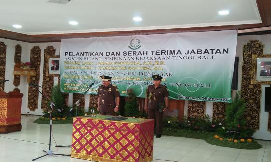 Serah Trima Jabatan Kepala Kejaksaan Negeri Denpasar, Asisten Pembinaan, dan Koordinator Kejati Bali