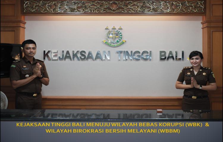 Kejaksaan Tinggi Bali menuju Wilayah Bebas Korupsi & Wilayah Birokrasi Bersih Melayani (WBBM)
