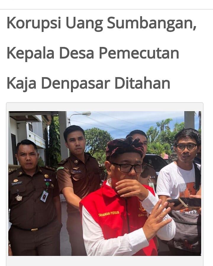 Kepala Desa Pemecutan Kaja, Denpasar Utara, Anak Agung Ngurah Arwatha yang dijadikan tersangka atas kasus dugaan korupsi dilimpahkan ke Kejaksaan Negeri Denpasar
