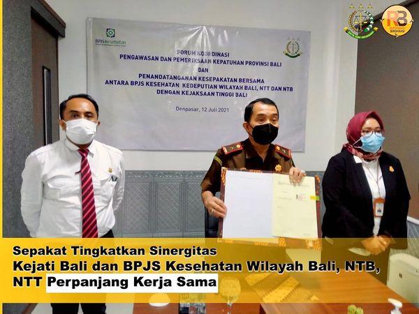 Penandatanganan perpanjangan kerja sama bersama antara BPJS Kesehatan Kedeputian Wilayah Bali, NTT dan NTB dengan Kejaksaan Tinggi Bali dan Forum Koordinasi Pengawasan dan Pemeriksaan Kepatuhan Propinsi Bali,