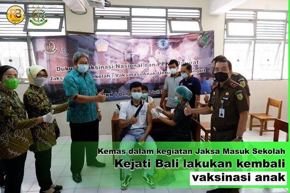 kegiatan vaksinasi terutama bagi siswa-siswi Smk Negeri 1 Denpasar